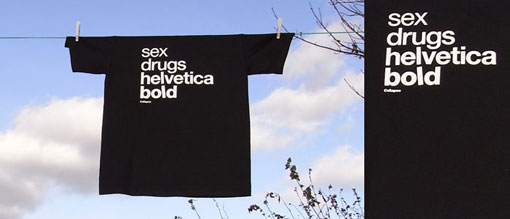 Sex Drugs Helvetica Bold
