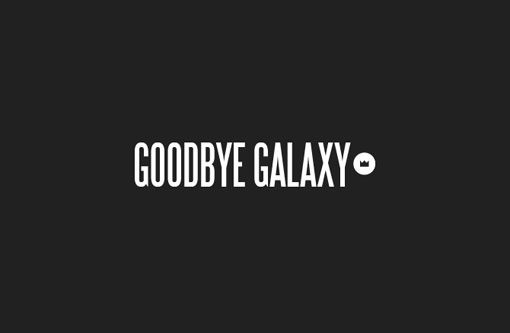 Goodbye Galaxy 01