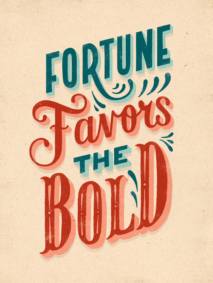 fortune favours the bold essay Fortune favours the bold, fortune favours the brave and fortune favours the  strong are common translations of a latin proverb the slogan has been used.
